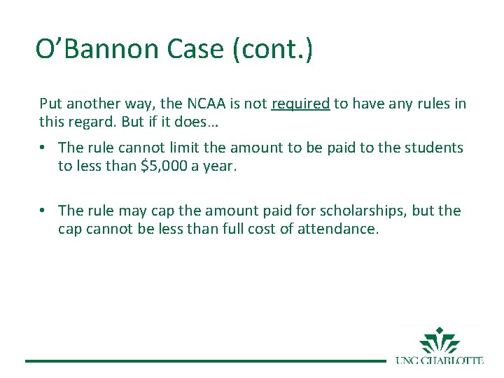 O'Bannon Case (cont. ) Put another way, the NCAA is not required to have