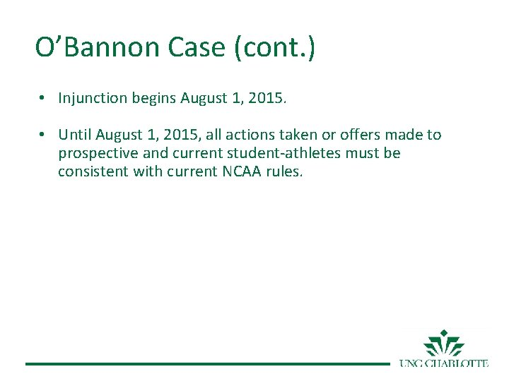 O'Bannon Case (cont. ) • Injunction begins August 1, 2015. • Until August 1,