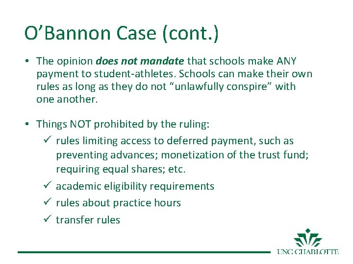 O'Bannon Case (cont. ) • The opinion does not mandate that schools make ANY
