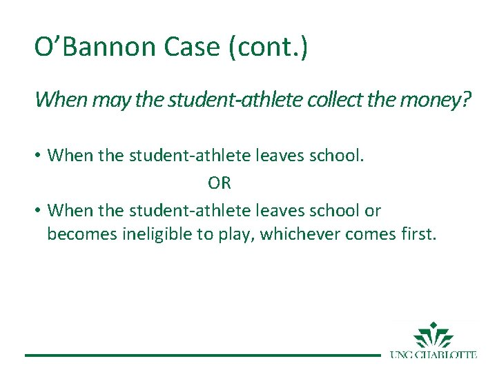 O'Bannon Case (cont. ) When may the student-athlete collect the money? • When the
