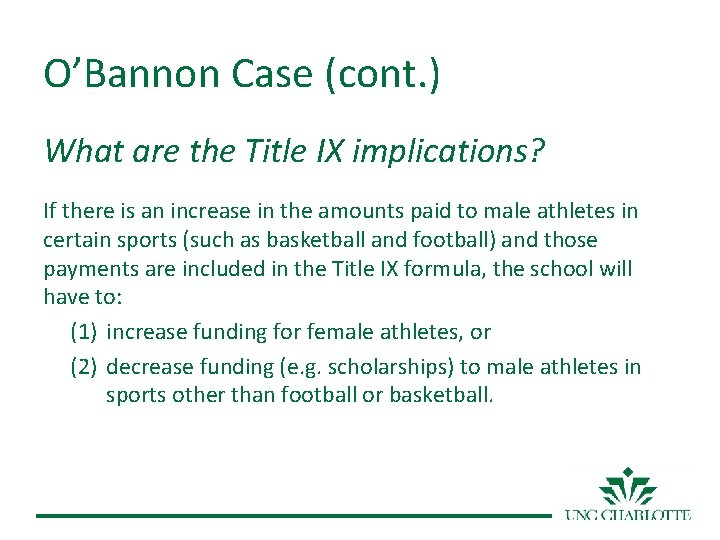 O'Bannon Case (cont. ) What are the Title IX implications? If there is an