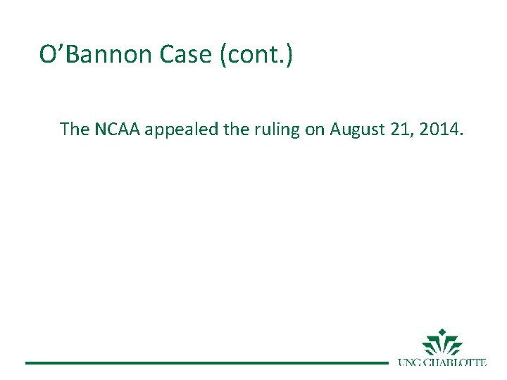 O'Bannon Case (cont. ) The NCAA appealed the ruling on August 21, 2014.