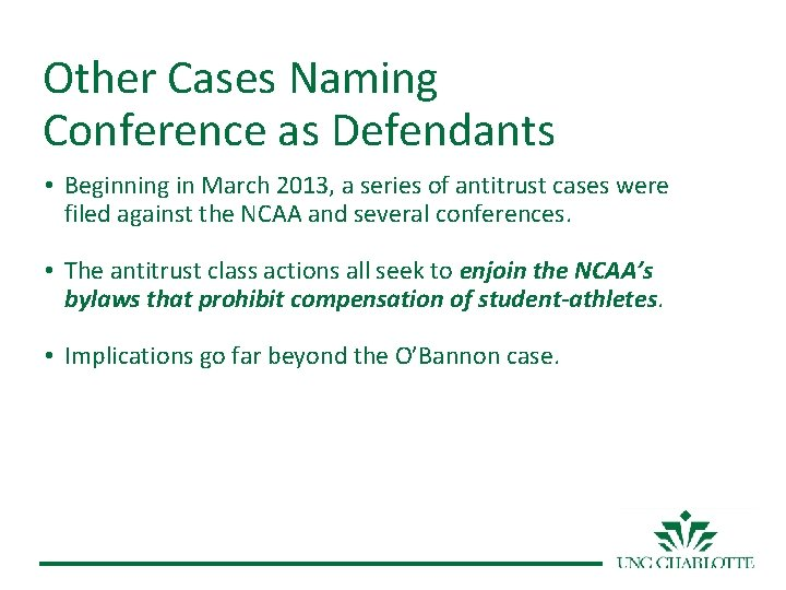Other Cases Naming Conference as Defendants • Beginning in March 2013, a series of
