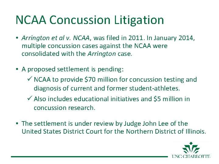 NCAA Concussion Litigation • Arrington et al v. NCAA, was filed in 2011. In