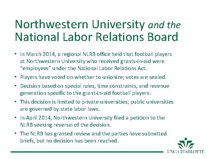 Northwestern University and the National Labor Relations Board • In March 2014, a regional