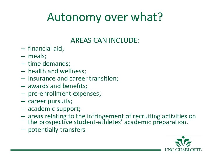 Autonomy over what? AREAS CAN INCLUDE: financial aid; meals; time demands; health and wellness;