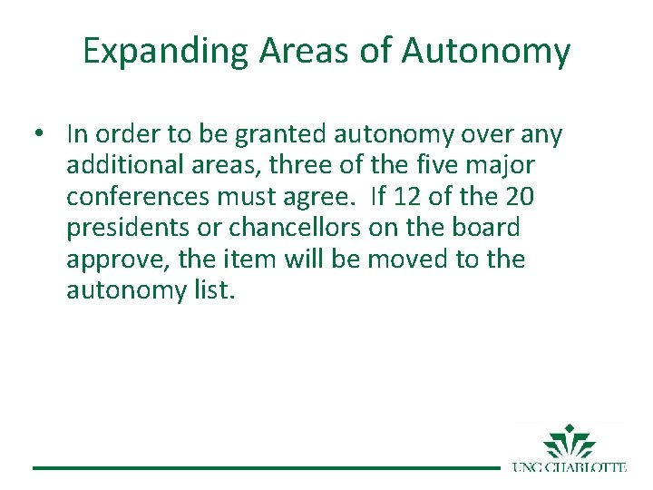 Expanding Areas of Autonomy • In order to be granted autonomy over any additional