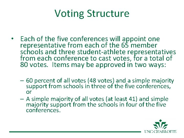 Voting Structure • Each of the five conferences will appoint one representative from each