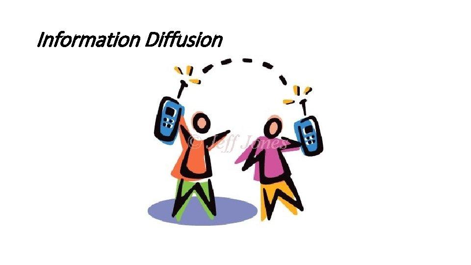 Information Diffusion