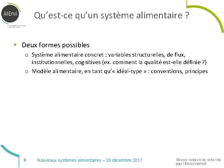 Qu'est-ce qu'un système alimentaire ? § Deux formes possibles o Système alimentaire concret :