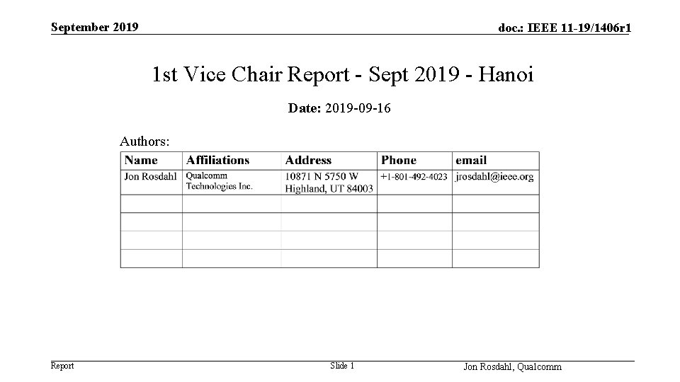 September 2019 doc. : IEEE 11 -19/1406 r 1 1 st Vice Chair Report
