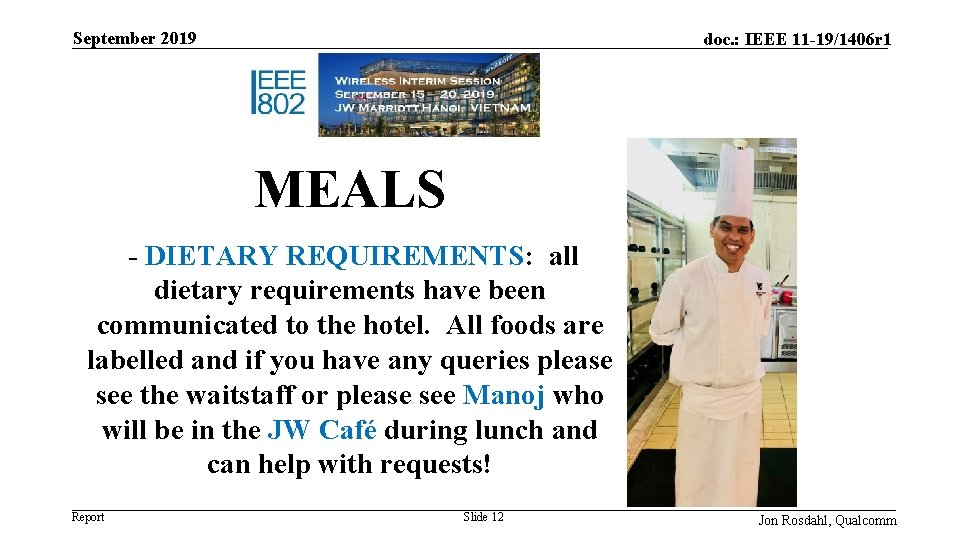 September 2019 doc. : IEEE 11 -19/1406 r 1 MEALS - DIETARY REQUIREMENTS: all