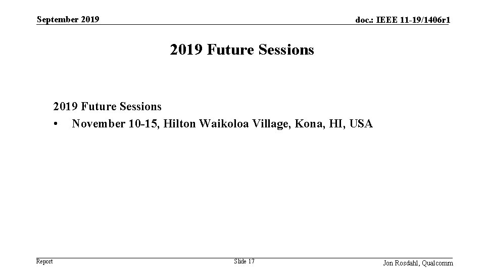 September 2019 doc. : IEEE 11 -19/1406 r 1 2019 Future Sessions • November