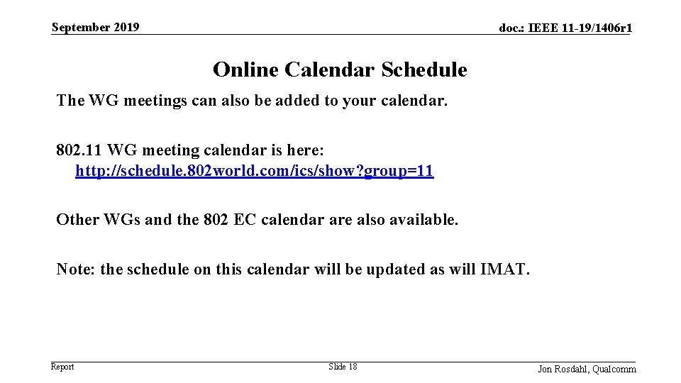 September 2019 doc. : IEEE 11 -19/1406 r 1 Online Calendar Schedule The WG