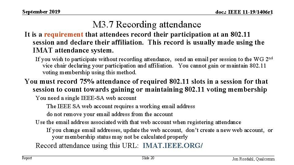 September 2019 doc. : IEEE 11 -19/1406 r 1 M 3. 7 Recording attendance