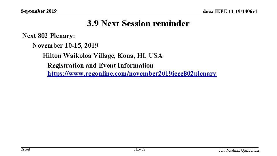 September 2019 doc. : IEEE 11 -19/1406 r 1 3. 9 Next Session reminder