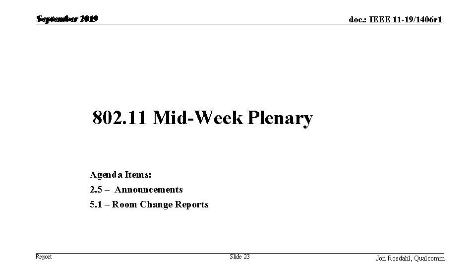 September 2019 doc. : IEEE 11 -19/1406 r 1 802. 11 Mid-Week Plenary Agenda