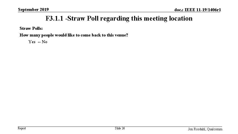 September 2019 doc. : IEEE 11 -19/1406 r 1 F 3. 1. 1 -Straw