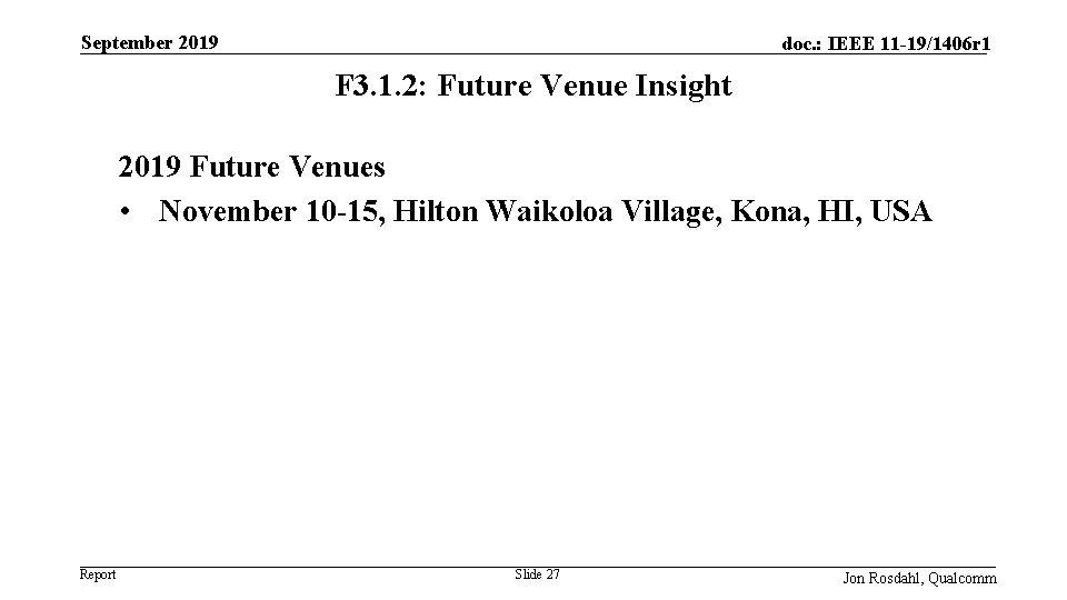 September 2019 doc. : IEEE 11 -19/1406 r 1 F 3. 1. 2: Future