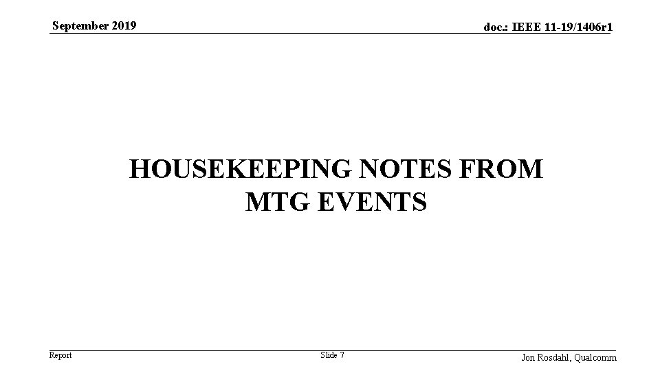 September 2019 doc. : IEEE 11 -19/1406 r 1 HOUSEKEEPING NOTES FROM MTG EVENTS