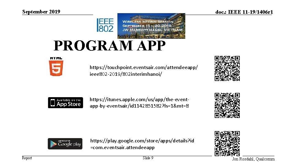 September 2019 doc. : IEEE 11 -19/1406 r 1 PROGRAM APP https: //touchpoint. eventsair.