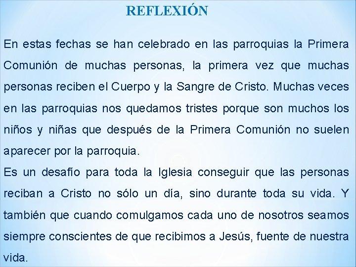 REFLEXIÓN En estas fechas se han celebrado en las parroquias la Primera Comunión de