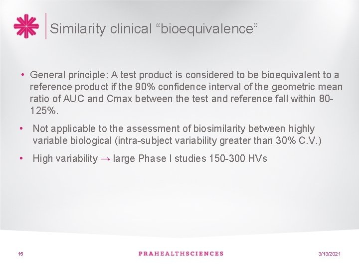 """Similarity clinical """"bioequivalence"""" • General principle: A test product is considered to be bioequivalent"""