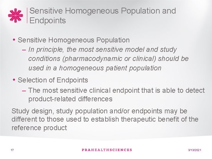 Sensitive Homogeneous Population and Endpoints • Sensitive Homogeneous Population – In principle, the most
