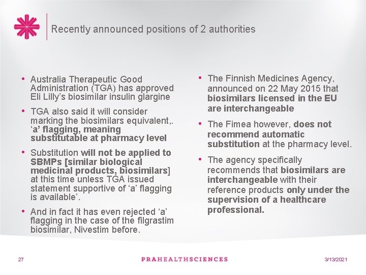 Recently announced positions of 2 authorities • Australia Therapeutic Good Administration (TGA) has approved