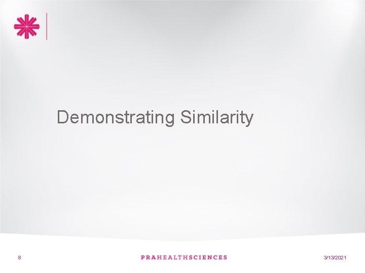 Demonstrating Similarity 8 3/13/2021