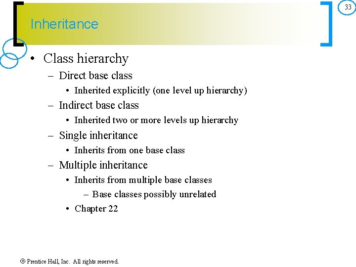 33 Inheritance • Class hierarchy – Direct base class • Inherited explicitly (one level
