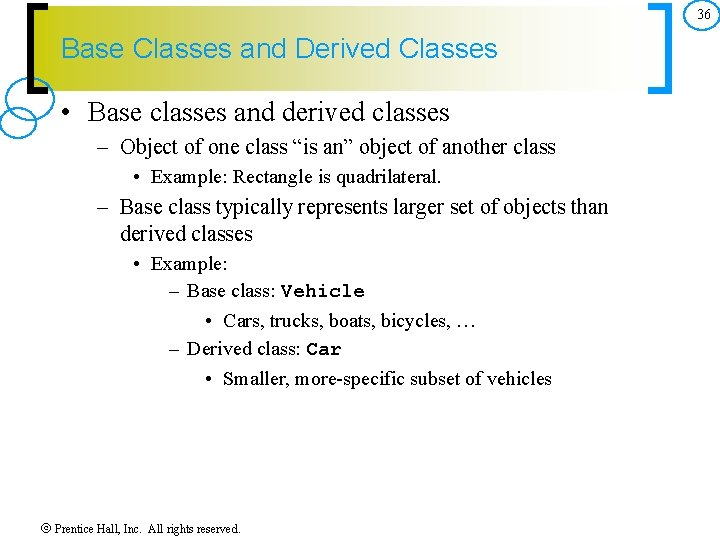 36 Base Classes and Derived Classes • Base classes and derived classes – Object