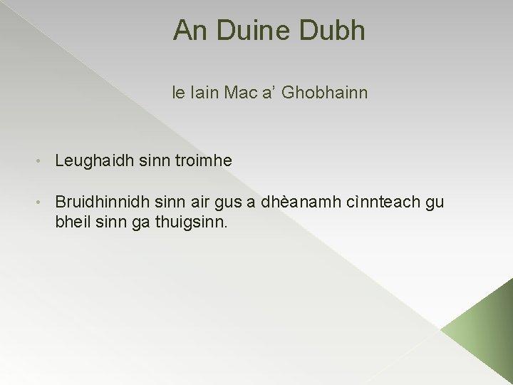 An Duine Dubh le Iain Mac a' Ghobhainn • Leughaidh sinn troimhe • Bruidhinnidh