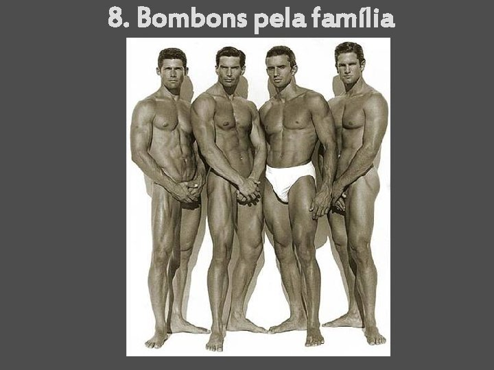 8. Bombons pela família