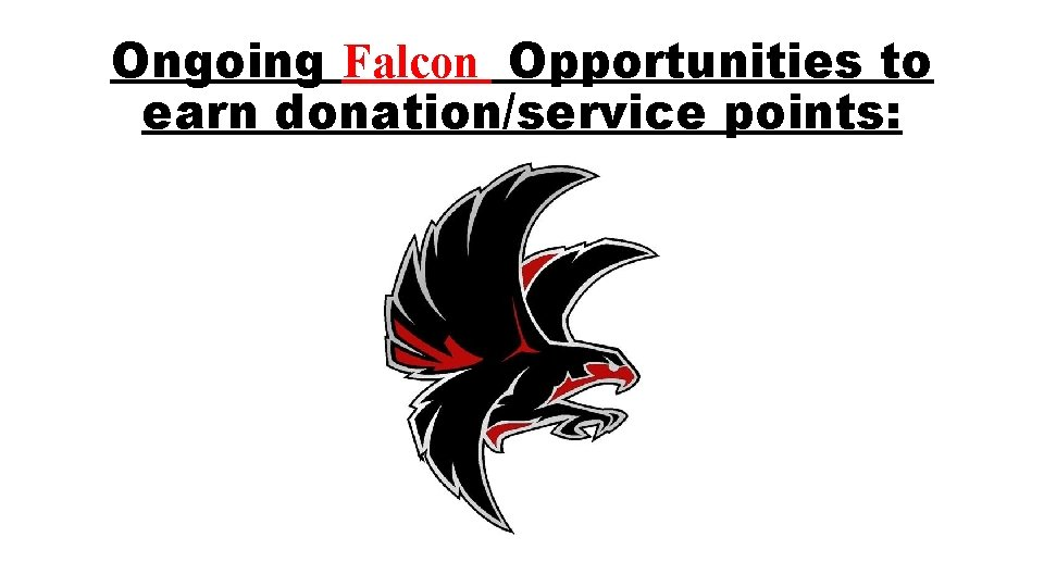 Ongoing Falcon Opportunities to earn donation/service points: