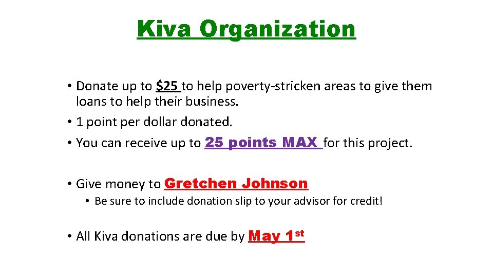 Kiva Organization • Donate up to $25 to help poverty-stricken areas to give them