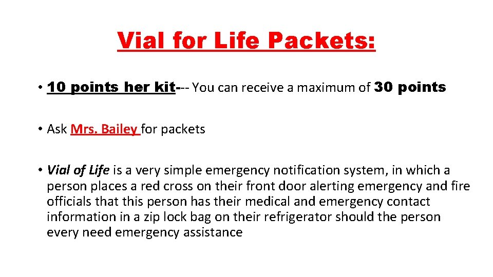 Vial for Life Packets: • 10 points her kit--- You can receive a maximum