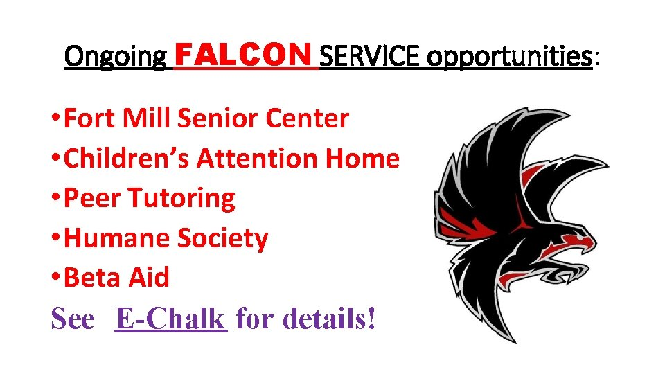 Ongoing FALCON SERVICE opportunities: • Fort Mill Senior Center • Children's Attention Home •