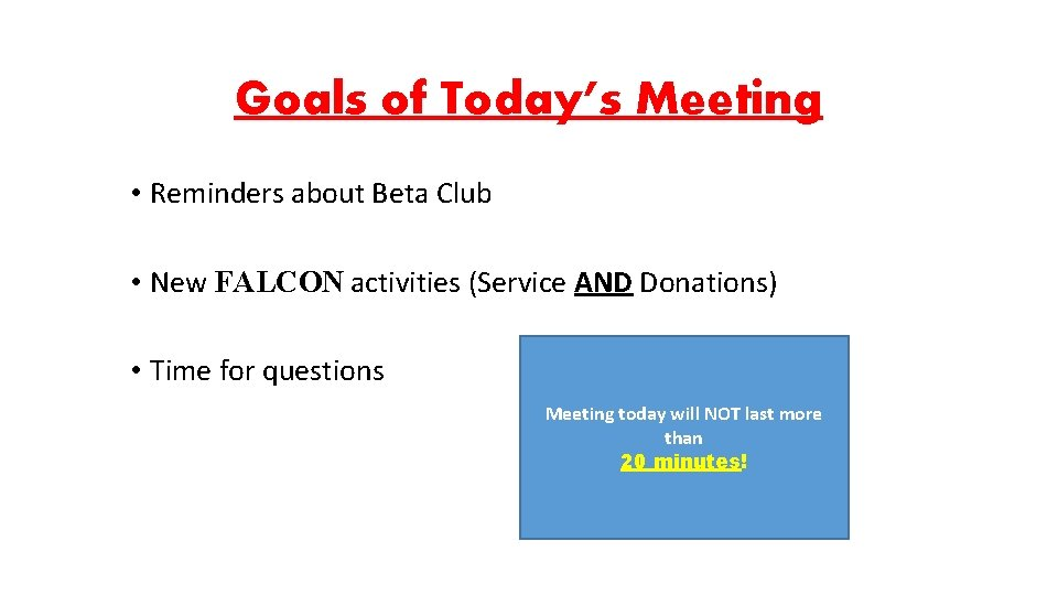 Goals of Today's Meeting • Reminders about Beta Club • New FALCON activities (Service