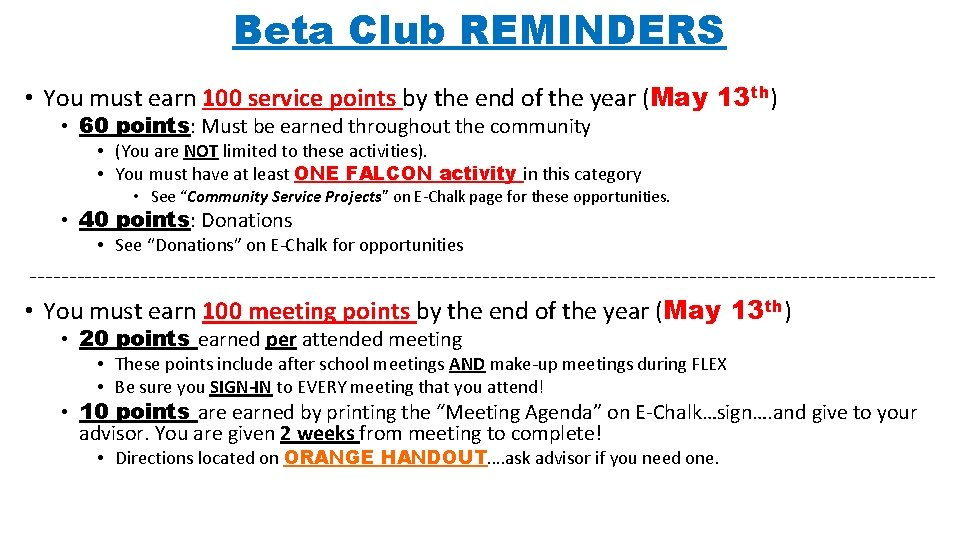Beta Club REMINDERS • You must earn 100 service points by the end of