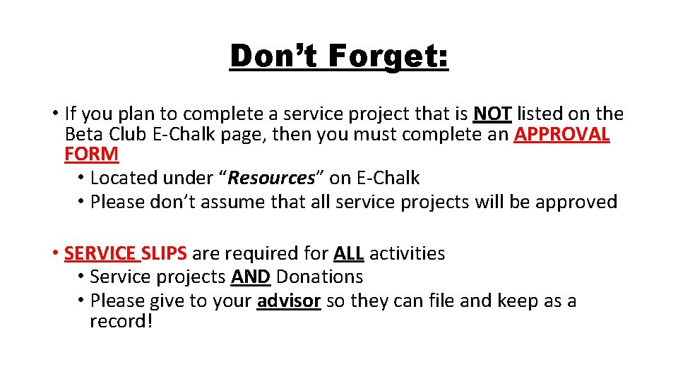 Don't Forget: • If you plan to complete a service project that is NOT