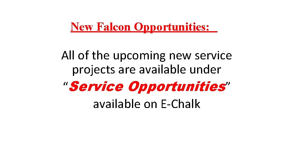 """New Falcon Opportunities: All of the upcoming new service projects are available under """"Service"""