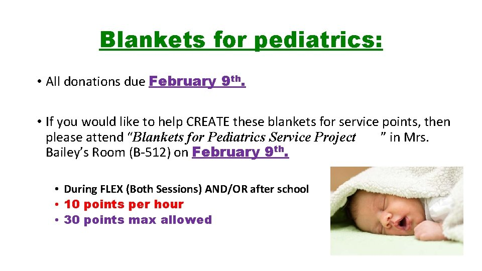 Blankets for pediatrics: • All donations due February 9 th. • If you would