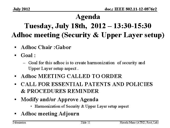 July 2012 doc. : IEEE 802. 11 -12 -0876 r 2 Agenda Tuesday, July