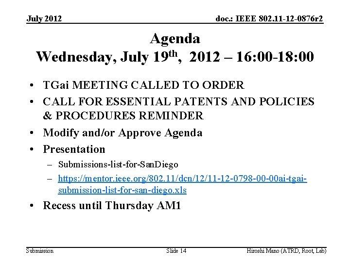 July 2012 doc. : IEEE 802. 11 -12 -0876 r 2 Agenda Wednesday, July