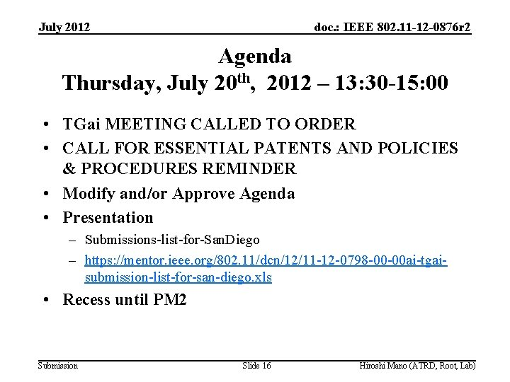 July 2012 doc. : IEEE 802. 11 -12 -0876 r 2 Agenda Thursday, July
