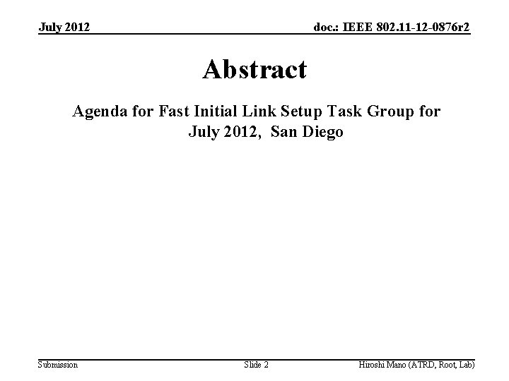 July 2012 doc. : IEEE 802. 11 -12 -0876 r 2 Abstract Agenda for