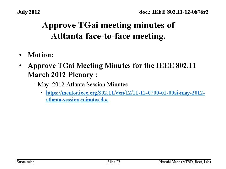 July 2012 doc. : IEEE 802. 11 -12 -0876 r 2 Approve TGai meeting