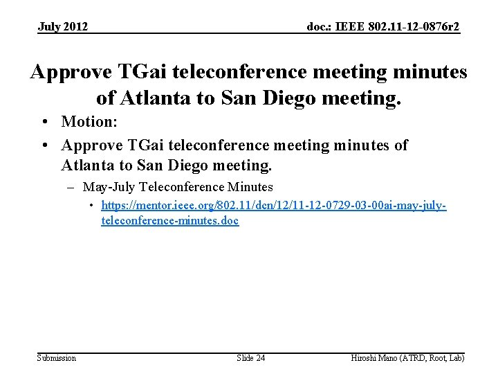 July 2012 doc. : IEEE 802. 11 -12 -0876 r 2 Approve TGai teleconference