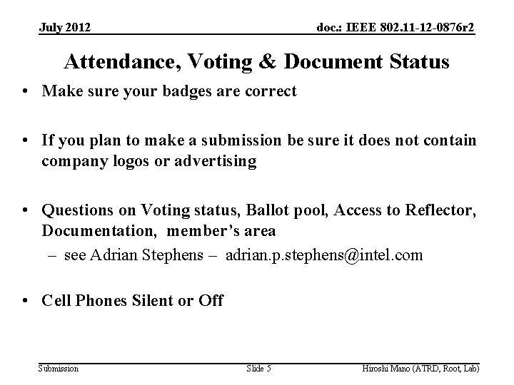 July 2012 doc. : IEEE 802. 11 -12 -0876 r 2 Attendance, Voting &